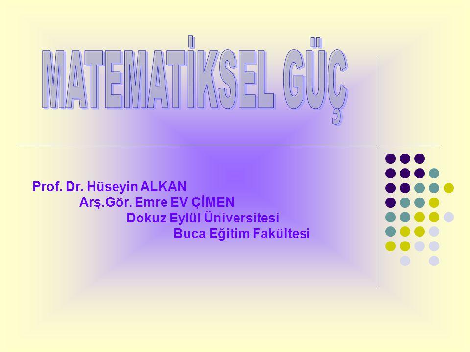 Prof. Dr. Hüseyin ALKAN Arş.Gör. Emre EV ÇİMEN Dokuz Eylül Üniversitesi Buca Eğitim Fakültesi