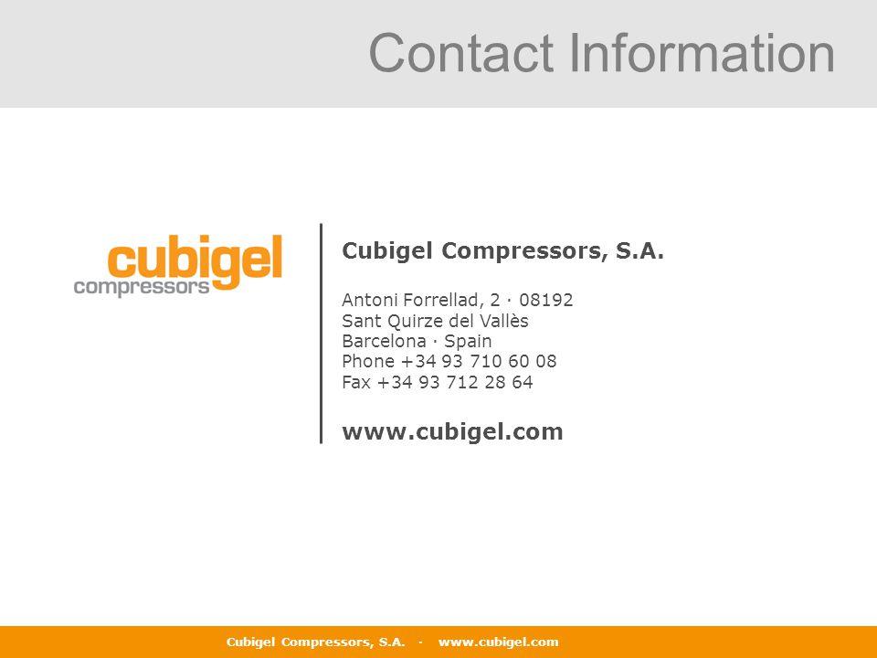 Cubigel Compressors, S.A. · www.cubigel.com Cubigel Compressors, S.A. Antoni Forrellad, 2 · 08192 Sant Quirze del Vallès Barcelona · Spain Phone +34 9