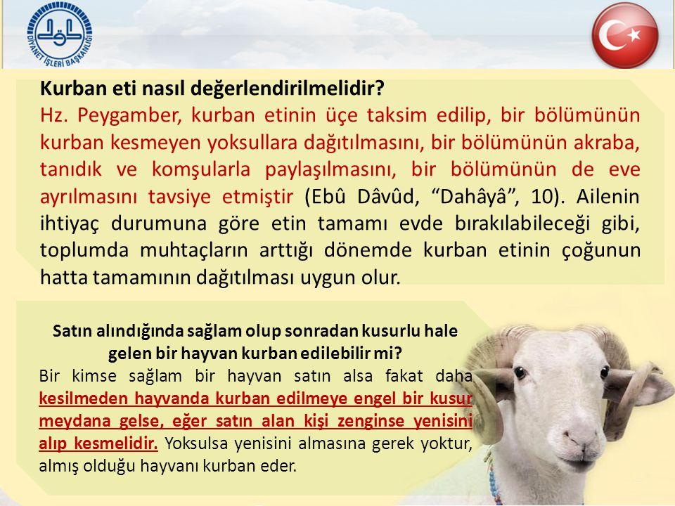 Kurban eti nasıl değerlendirilmelidir? Hz. Peygamber, kurban etinin üçe taksim edilip, bir bölümünün kurban kesmeyen yoksullara dağıtılmasını, bir böl