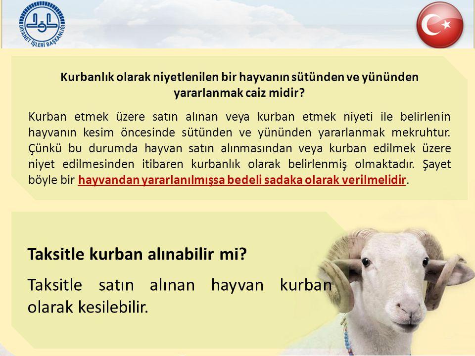 Kurbanlık olarak niyetlenilen bir hayvanın sütünden ve yününden yararlanmak caiz midir? Kurban etmek üzere satın alınan veya kurban etmek niyeti ile b