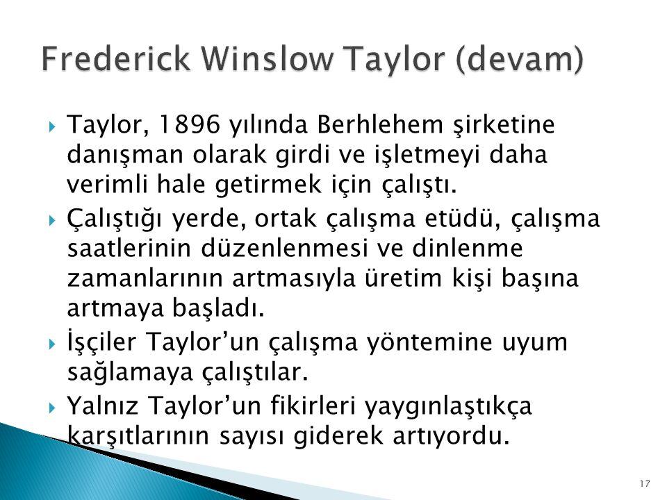  Taylor, 1896 yılında Berhlehem şirketine danışman olarak girdi ve işletmeyi daha verimli hale getirmek için çalıştı.  Çalıştığı yerde, ortak çalışm