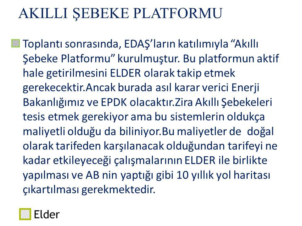 """AKILLI ŞEBEKE PLATFORMU Toplantı sonrasında, EDAŞ'ların katılımıyla """"Akıllı Şebeke Platformu"""" kurulmuştur. Bu platformun aktif hale getirilmesini ELDE"""