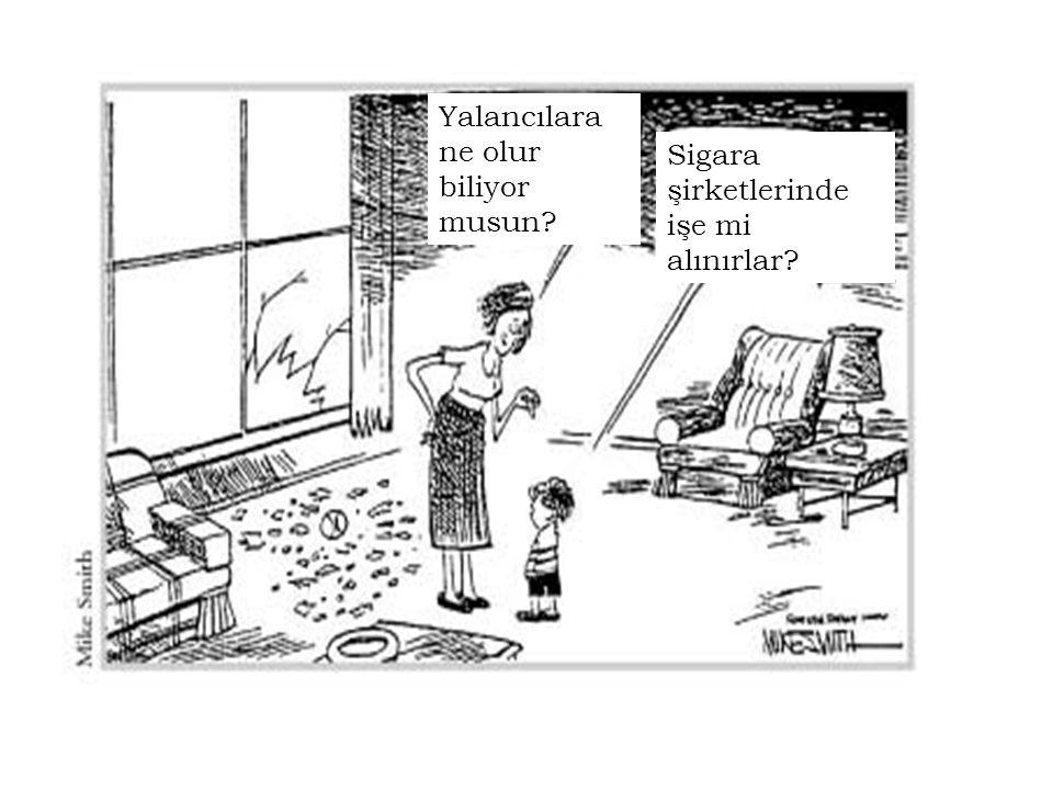 Yalancılara ne olur biliyor musun? Sigara şirketlerinde işe mi alınırlar?