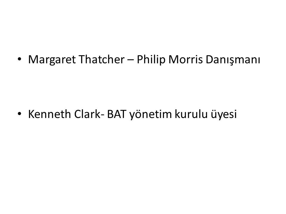 Margaret Thatcher – Philip Morris Danışmanı Kenneth Clark- BAT yönetim kurulu üyesi