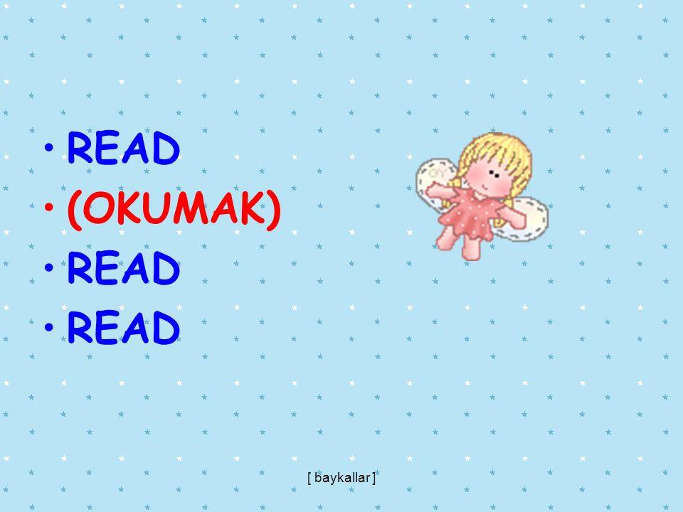 READ (OKUMAK) READ [ baykallar ]