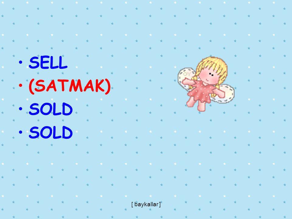 SELL (SATMAK) SOLD [ baykallar ]