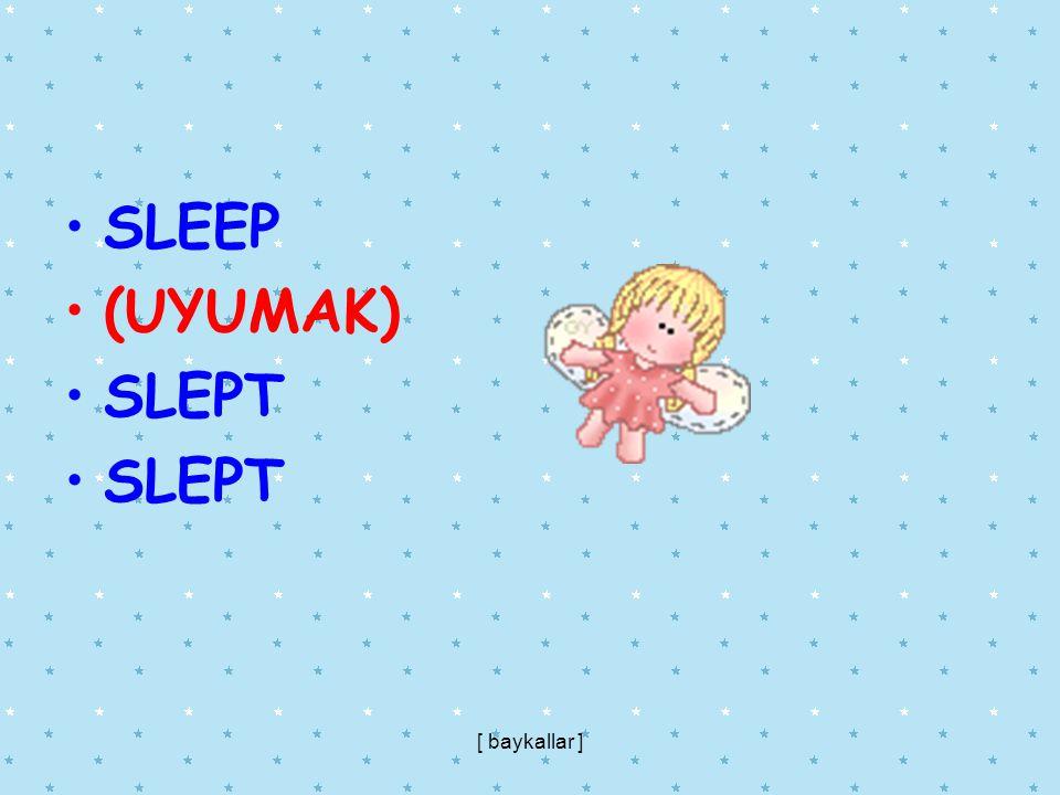 SLEEP (UYUMAK) SLEPT [ baykallar ]