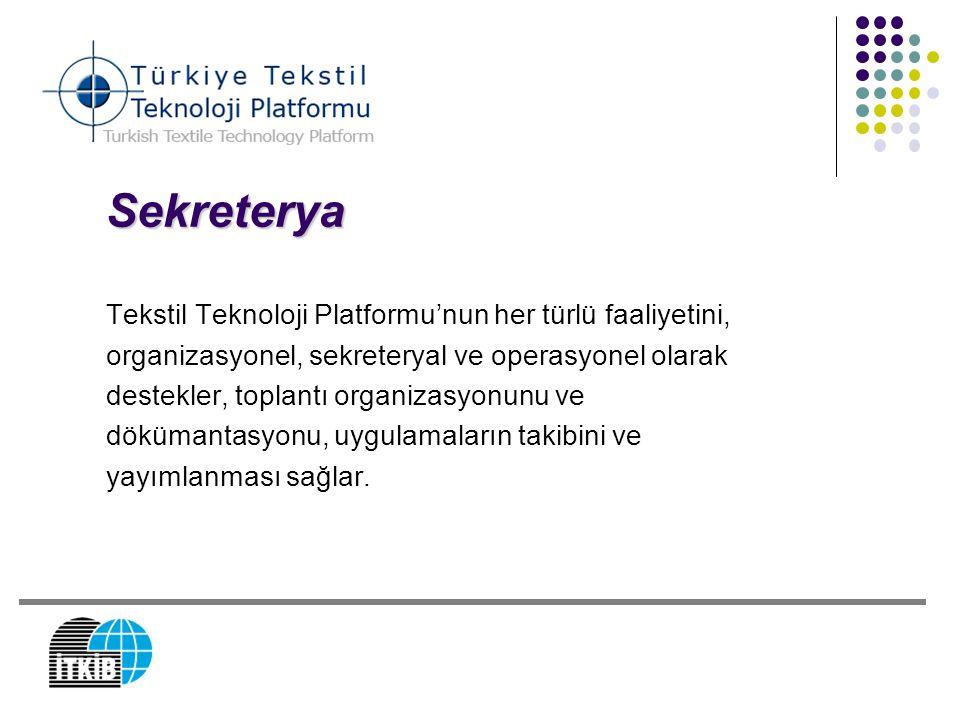 Sekreterya Tekstil Teknoloji Platformu'nun her türlü faaliyetini, organizasyonel, sekreteryal ve operasyonel olarak destekler, toplantı organizasyonun