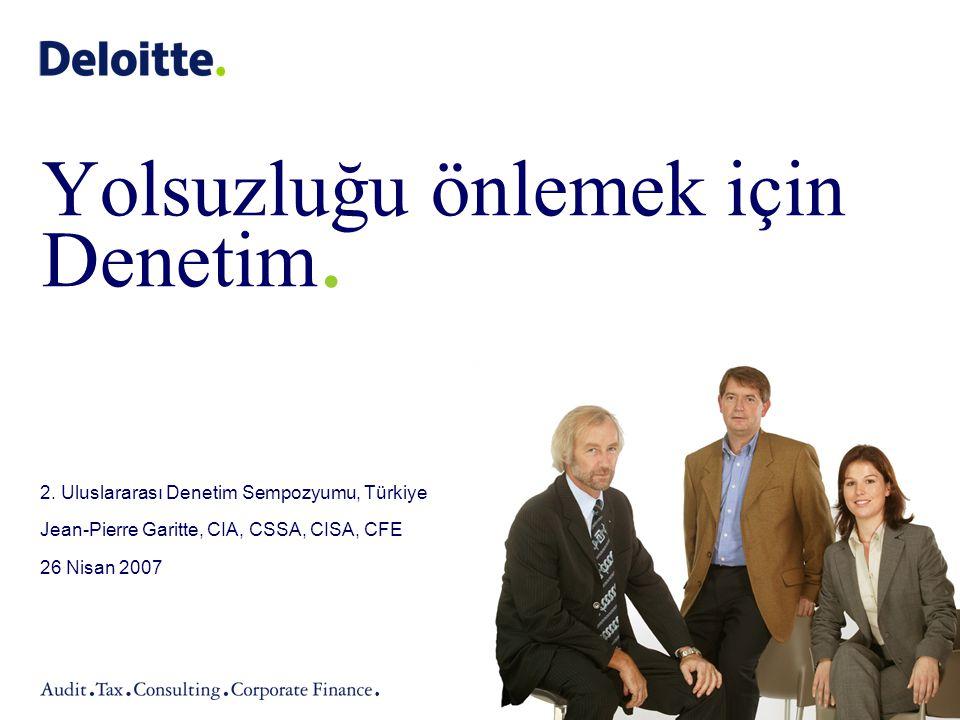 Yolsuzluğu önlemek için Denetim. 2. Uluslararası Denetim Sempozyumu, Türkiye Jean-Pierre Garitte, CIA, CSSA, CISA, CFE 26 Nisan 2007