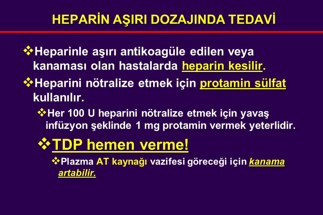 HEPARİN AŞIRI DOZAJINDA TEDAVİ heparin kesilir  Heparinle aşırı antikoagüle edilen veya kanaması olan hastalarda heparin kesilir. protamin sülfat  H