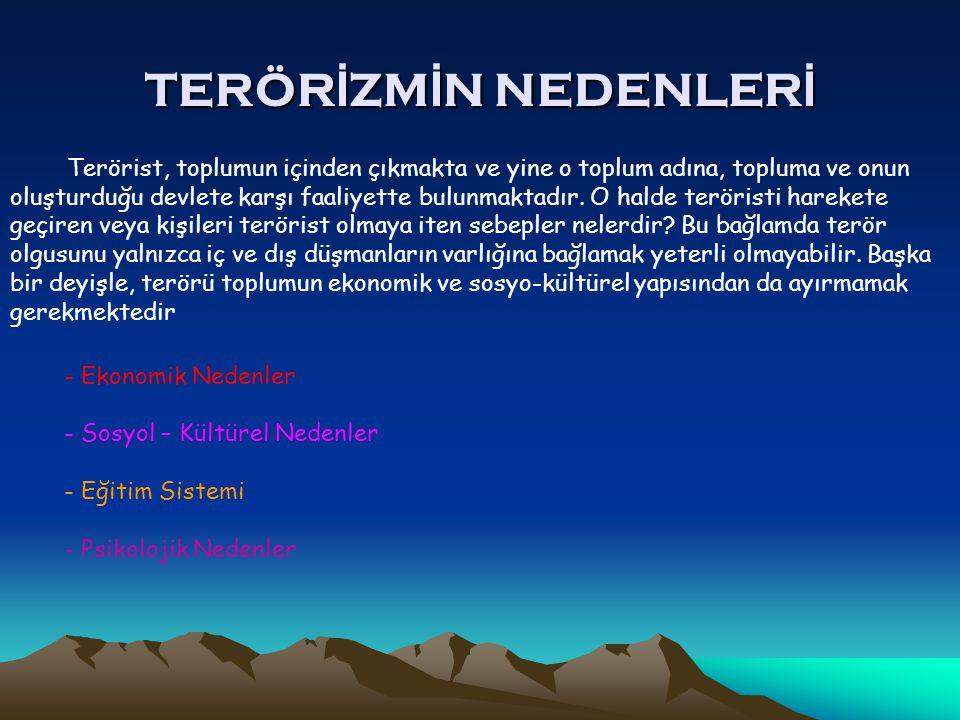 TERÖR İ ZM İ N HEDEFLER İ Terörizmin en çok sözü edilen amaç veya işlevleri şu şekilde ifade edilebilecektir: 1.