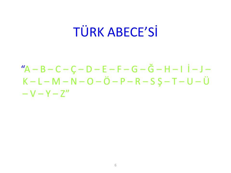 7 HARFLERİN ÖZELLİKLERİ Türk Abece'sindeki harfleri ünlüler ve ünsüzler olmak üzere iki gruba ayırırız.