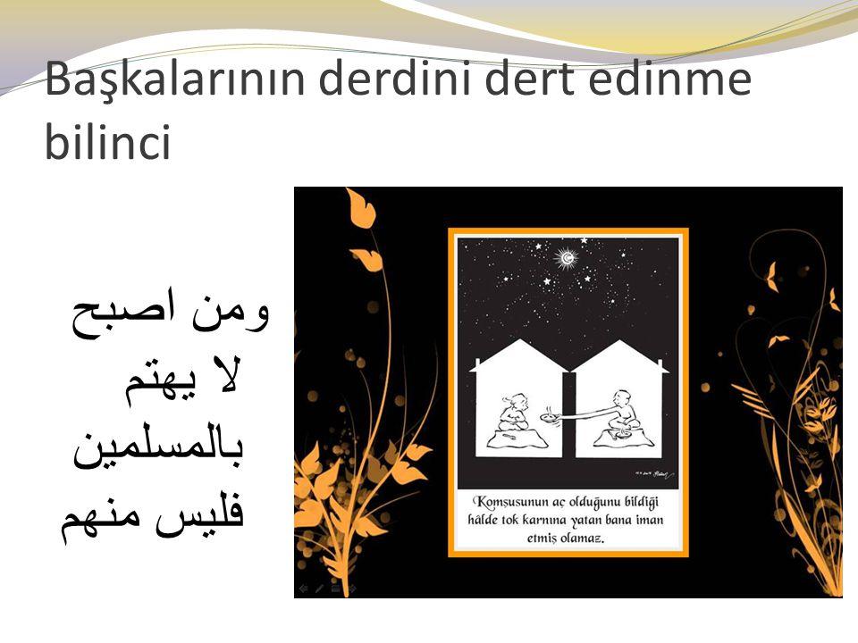 Başkalarının derdini dert edinme bilinci ومن اصبح لا يهتم بالمسلمين فليس منهم