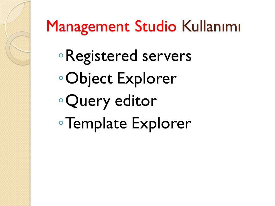 OE'da çalışmak ve OE nesneleri Database nesneleri (master vt'sinin altındaki nesneler örnek olarak seçildi) Verilerin içinde saklandı ğ ı nesneler- sa ğ tıkla yeni tablo oluşturulabilir View: Tablo görünümleri (bir tür kopya) Stored Procedure'lar, Trigger'lar ve benzeri programlama nesnelerinin oluşturuldu ğ u klasör Veritabanı düzeyinde güvenlik ayarları (burada sadece master vt si için log in ayarları yapılır)