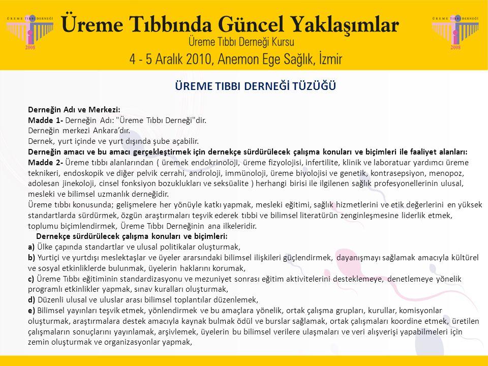 ÜREME TIBBI DERNEĞİ TÜZÜĞÜ Derneğin Adı ve Merkezi: Madde 1- Derneğin Adı: