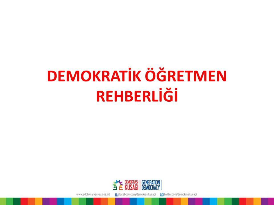 Demokratik Öğretmen Rehberliği: Mesleki ve Kişisel Gelişim Rehberliği  Düşünceler ve kişilerle; anlamlı, duygusal, sosyal ve düşünsel bağ kurmayı öne sürer.