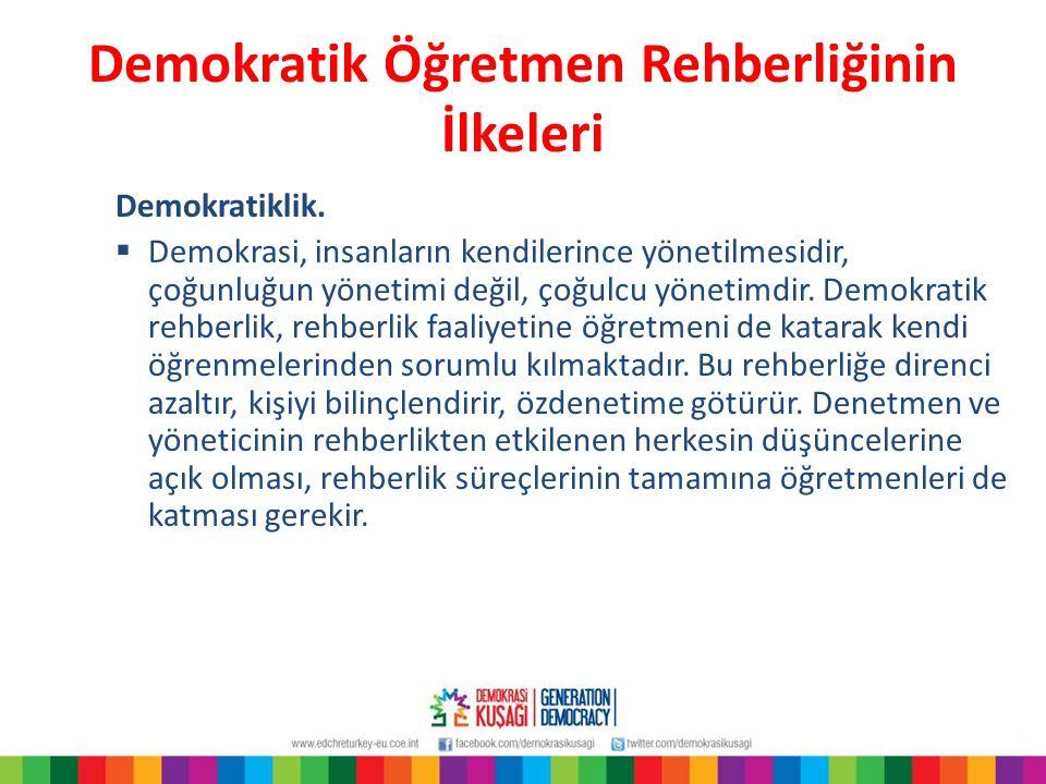 Demokratik Öğretmen Rehberliğinin İlkeleri Demokratiklik.