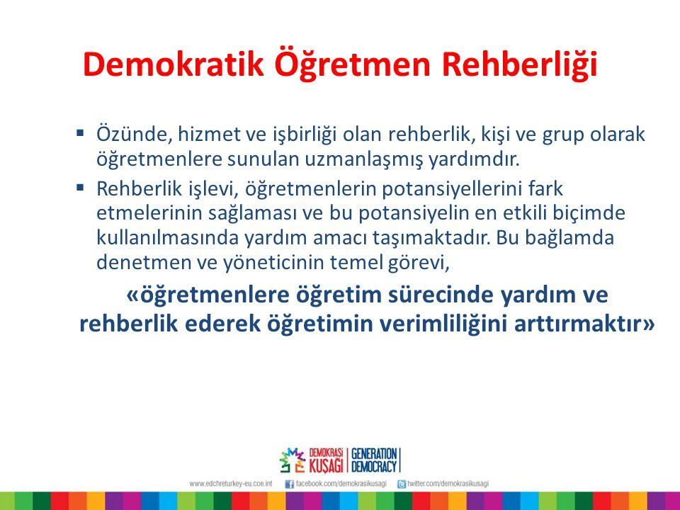 Demokratik Öğretmen Rehberliği  Özünde, hizmet ve işbirliği olan rehberlik, kişi ve grup olarak öğretmenlere sunulan uzmanlaşmış yardımdır.