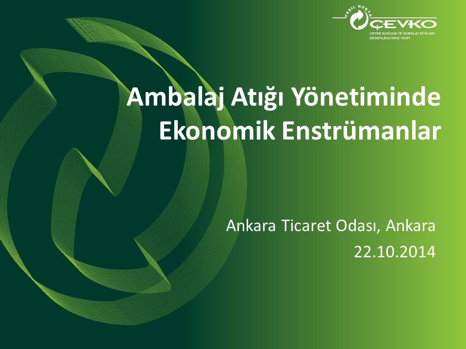 Ambalaj Atığı Yönetiminde Ekonomik Enstrümanlar Ankara Ticaret Odası, Ankara 22.10.2014
