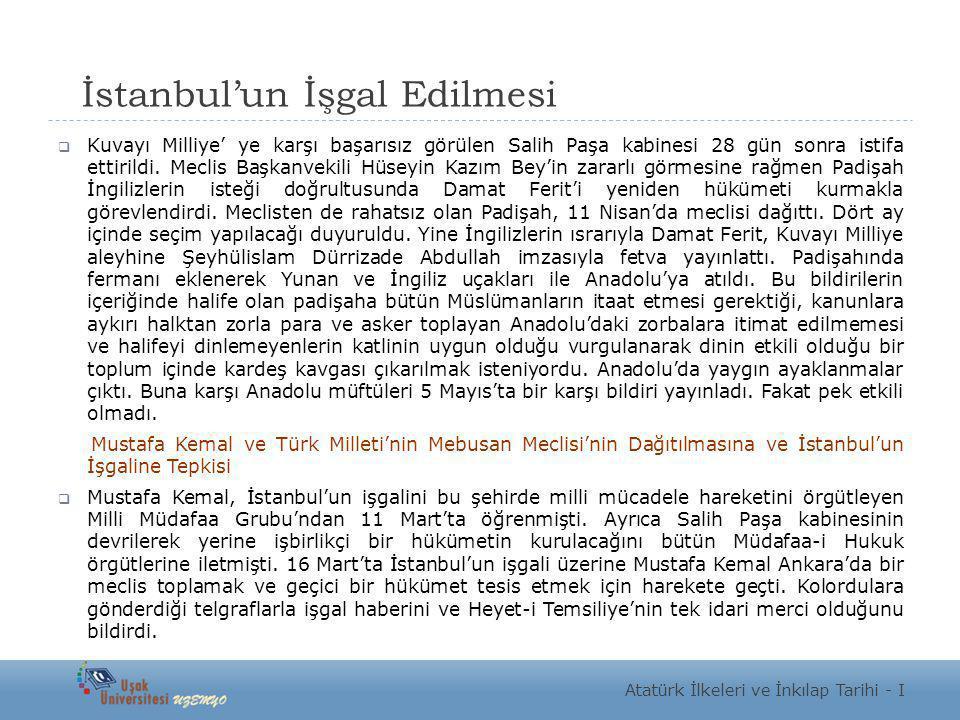 İstanbul'un İşgal Edilmesi  Kuvayı Milliye' ye karşı başarısız görülen Salih Paşa kabinesi 28 gün sonra istifa ettirildi. Meclis Başkanvekili Hüseyin