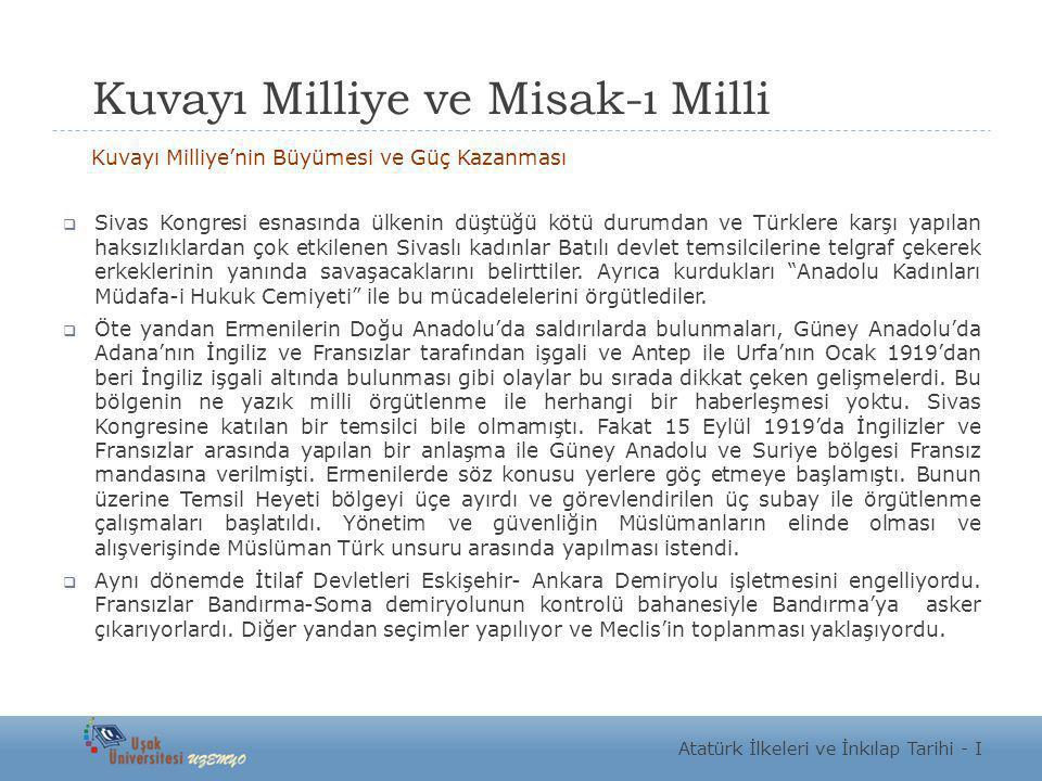 Kuvayı Milliye ve Misak-ı Milli Kuvayı Milliye'nin Büyümesi ve Güç Kazanması  Sivas Kongresi esnasında ülkenin düştüğü kötü durumdan ve Türklere karş