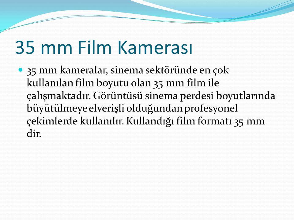 35 mm Film Kamerası 35 mm kameralar, sinema sektöründe en çok kullanılan film boyutu olan 35 mm film ile çalışmaktadır. Görüntüsü sinema perdesi boyut