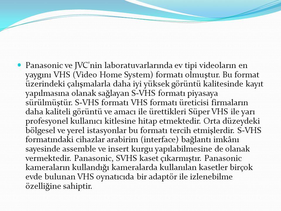 Panasonic ve JVC'nin laboratuvarlarında ev tipi videoların en yaygını VHS (Video Home System) formatı olmuştur. Bu format üzerindeki çalışmalarla daha