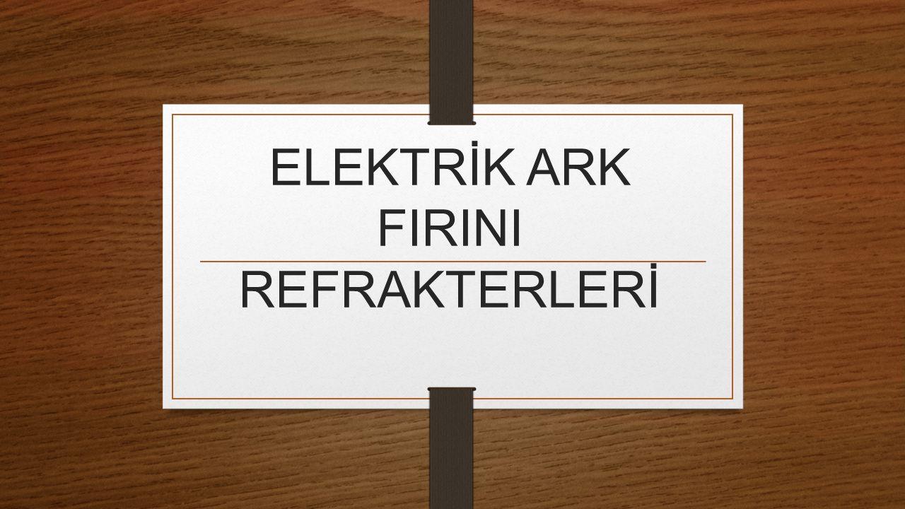 Elektrik Ark Fırını Elektrik ark fırını hurda gibi soğuk metallerden çelik üretilmesini sağayan fırınlardır.Üretimdeki enerji tüketimi diğer üretim yöntemlerinin yaklaşık yarısı kadardır.