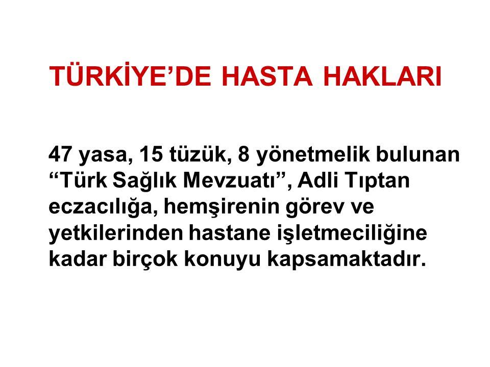 """TÜRKİYE'DE HASTA HAKLARI 47 yasa, 15 tüzük, 8 yönetmelik bulunan """"Türk Sağlık Mevzuatı"""", Adli Tıptan eczacılığa, hemşirenin görev ve yetkilerinden has"""