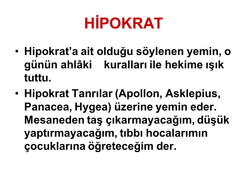HİPOKRAT Hipokrat'a ait olduğu söylenen yemin, o günün ahlâki kuralları ile hekime ışık tuttu. Hipokrat Tanrılar (Apollon, Asklepius, Panacea, Hygea)