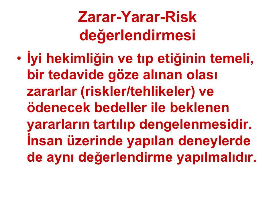 Zarar-Yarar-Risk değerlendirmesi İyi hekimliğin ve tıp etiğinin temeli, bir tedavide göze alınan olası zararlar (riskler/tehlikeler) ve ödenecek bedel