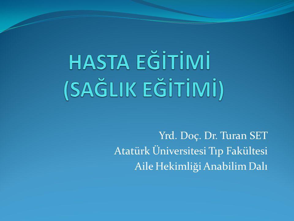 Yrd. Doç. Dr. Turan SET Atatürk Üniversitesi Tıp Fakültesi Aile Hekimliği Anabilim Dalı
