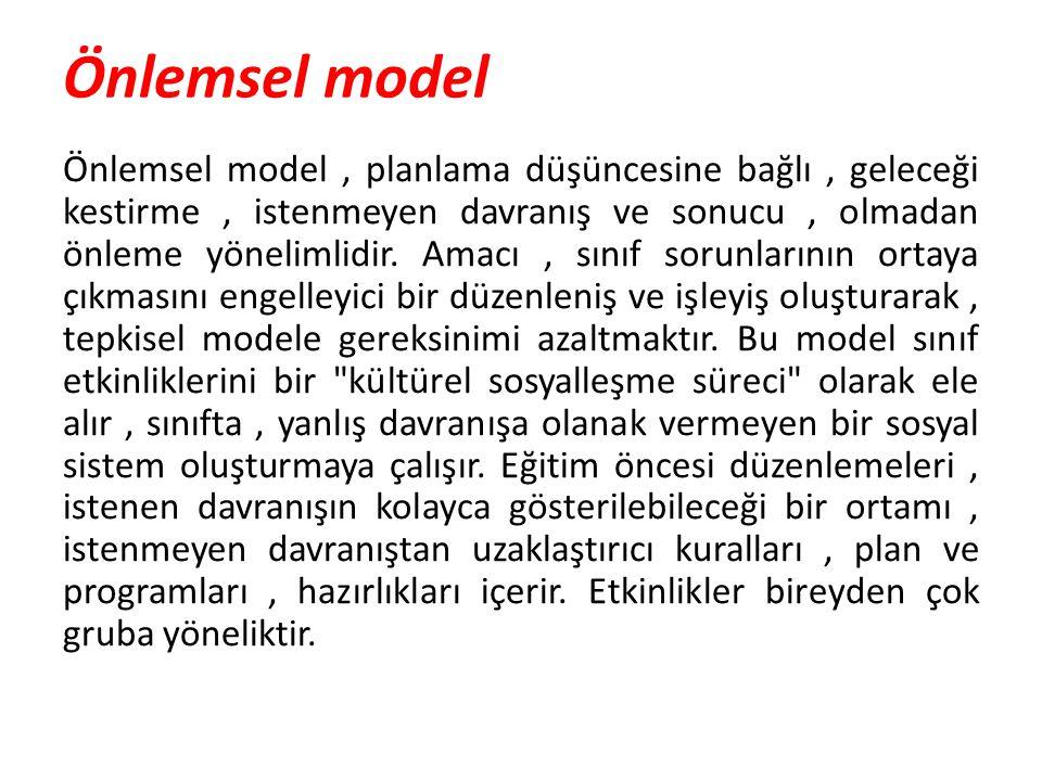 Önlemsel model Önlemsel model, planlama düşüncesine bağlı, geleceği kestirme, istenmeyen davranış ve sonucu, olmadan önleme yönelimlidir. Amacı, sınıf