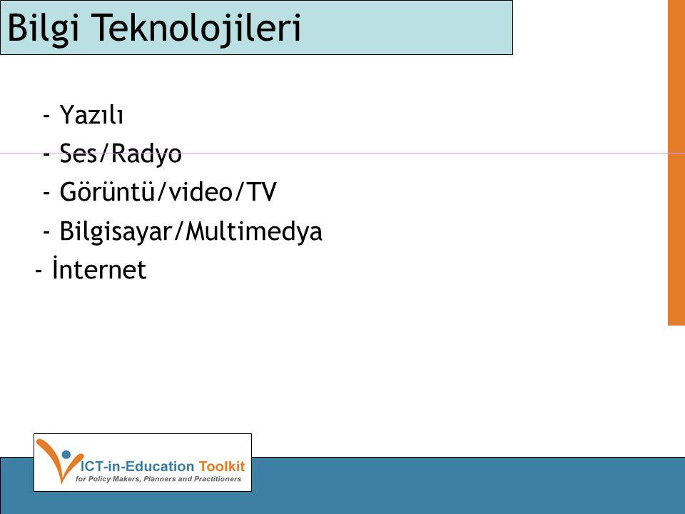 - Yazılı - Ses/Radyo - Görüntü/video/TV - Bilgisayar/Multimedya - İnternet Bilgi Teknolojileri