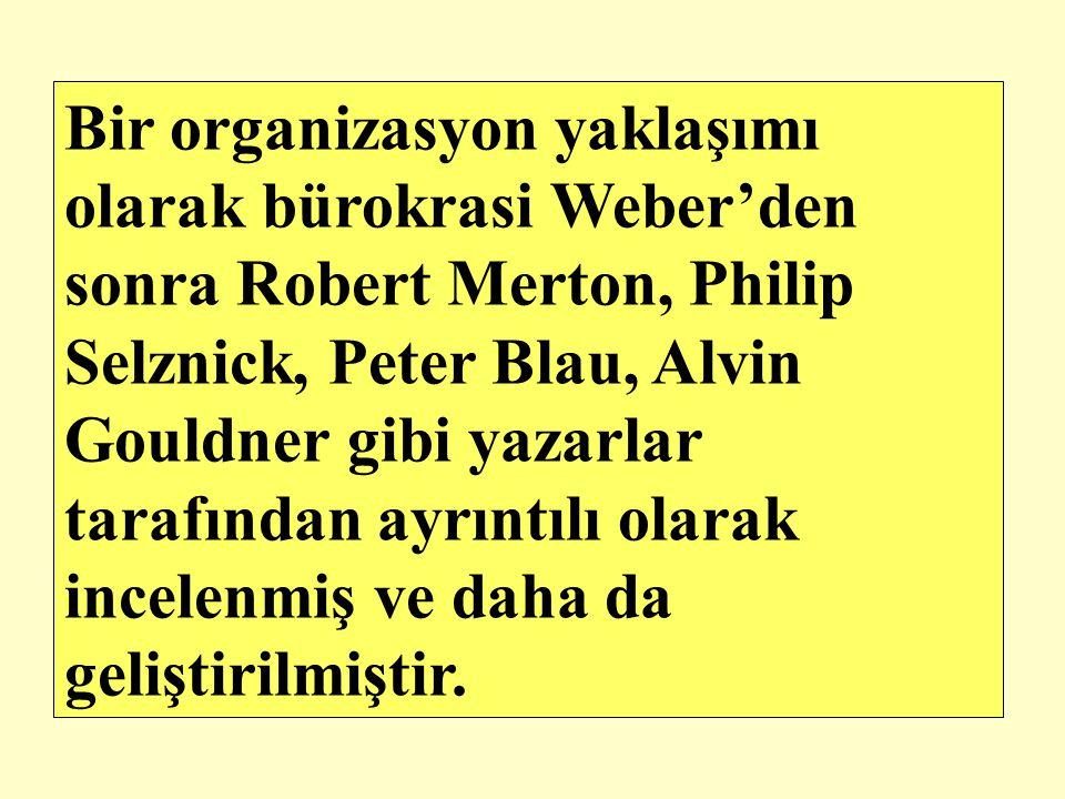 Bir organizasyon yaklaşımı olarak bürokrasi Weber'den sonra Robert Merton, Philip Selznick, Peter Blau, Alvin Gouldner gibi yazarlar tarafından ayrıntılı olarak incelenmiş ve daha da geliştirilmiştir.