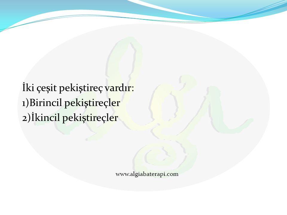 İki çeşit pekiştireç vardır: 1)Birincil pekiştireçler 2)İkincil pekiştireçler www.algiabaterapi.com