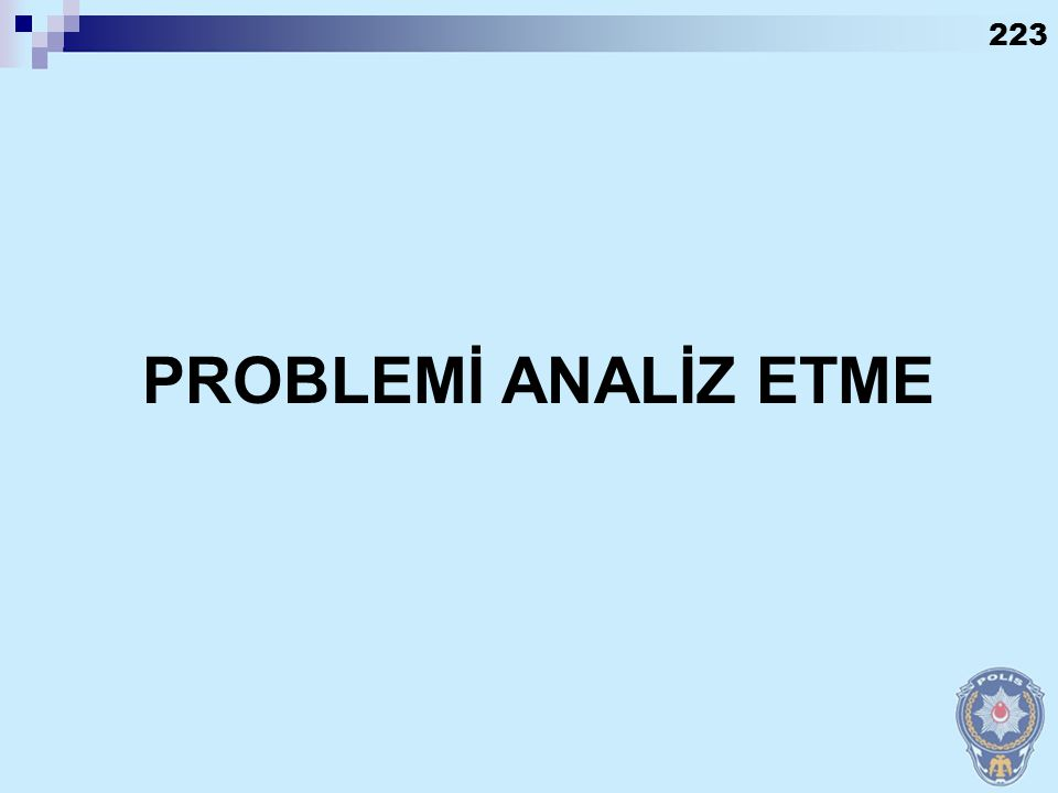 222 Beyin fırtınası yöntemiyle sebep-sonuç diyagramı hazırlayarak problemi analiz etmek. İlişkiler diyagramı ve etkinlik analizi ile nedenleri öncelik