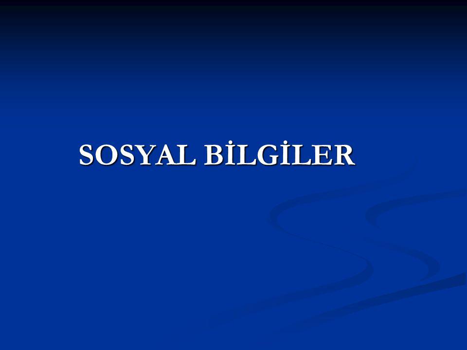 SOSYAL BİLGİLER SOSYAL BİLGİLER