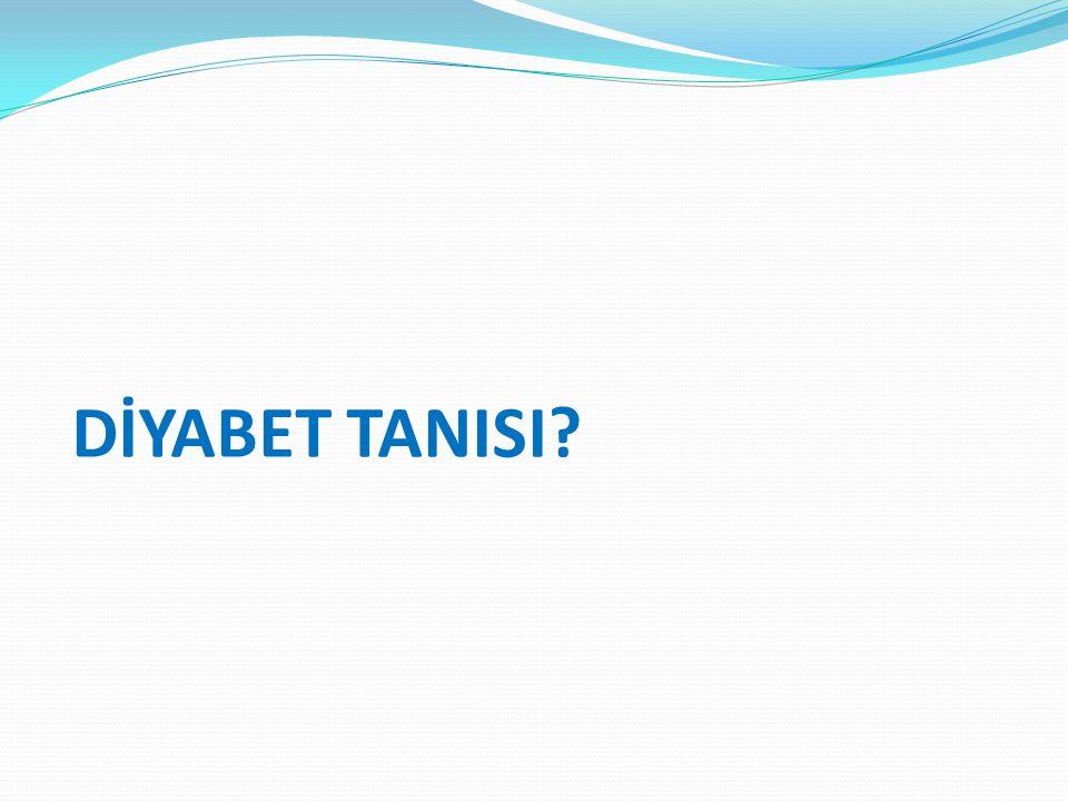 DİYABET TANISI?