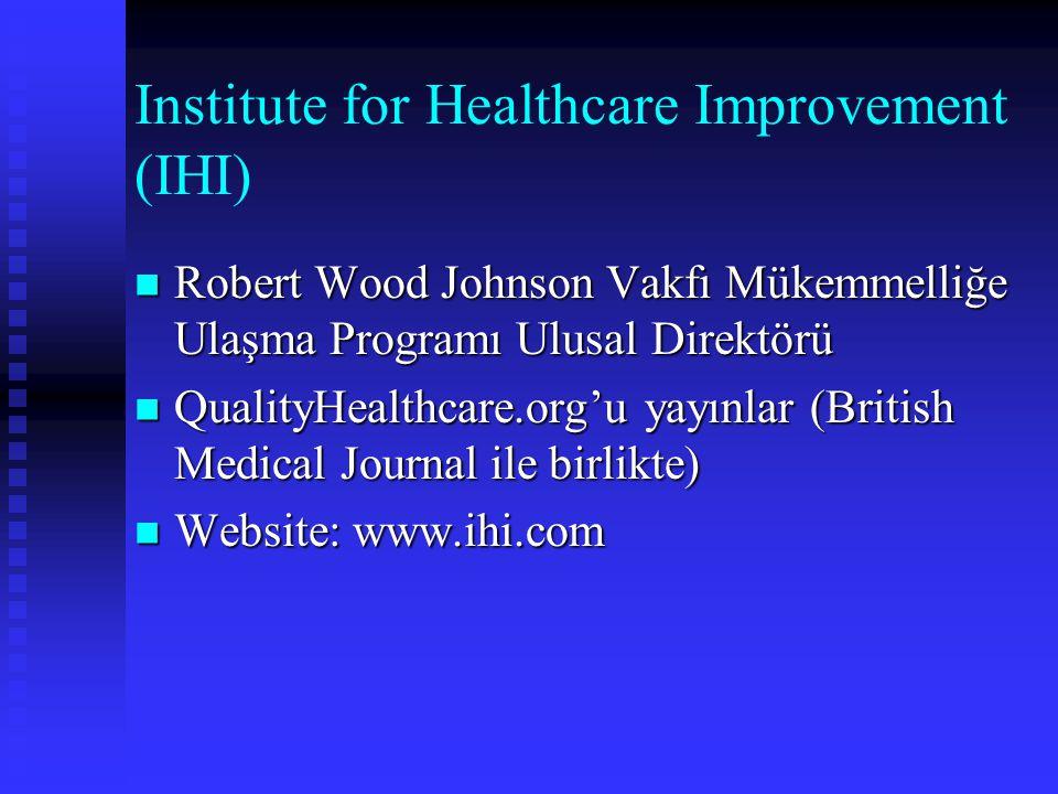 Institute for Healthcare Improvement (IHI) Robert Wood Johnson Vakfı Mükemmelliğe Ulaşma Programı Ulusal Direktörü Robert Wood Johnson Vakfı Mükemmell