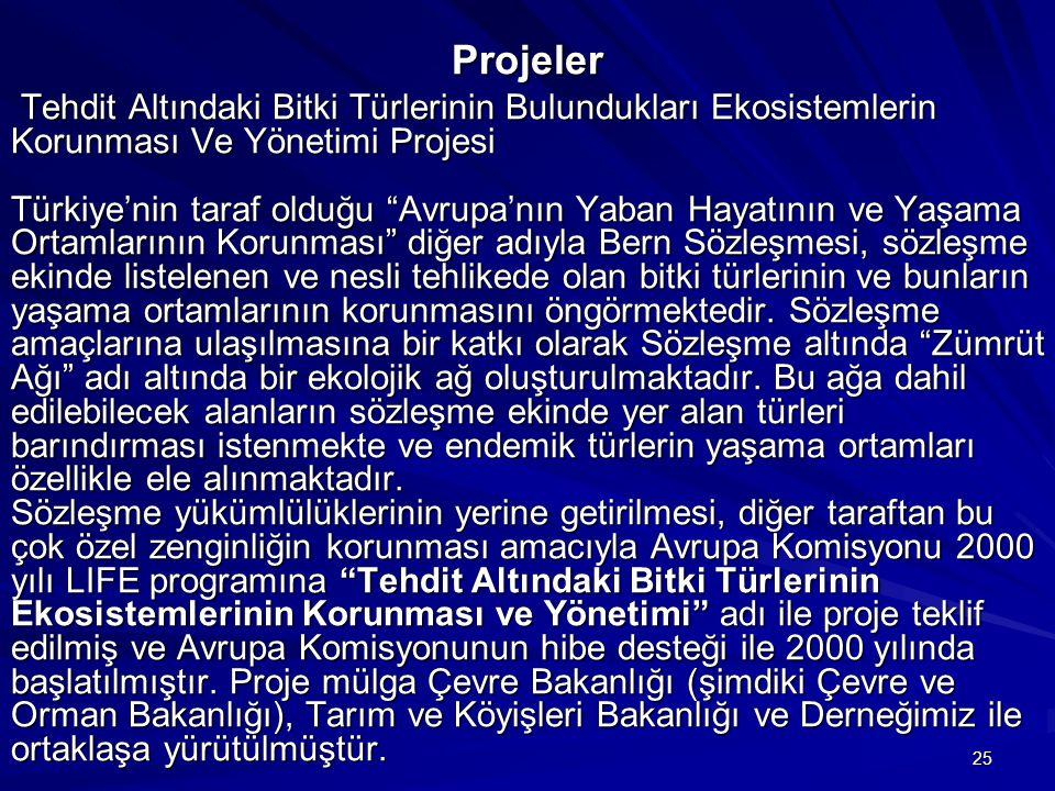 """25 Projeler Tehdit Altındaki Bitki Türlerinin Bulundukları Ekosistemlerin Korunması Ve Yönetimi Projesi Türkiye'nin taraf olduğu """"Avrupa'nın Yaban Hay"""