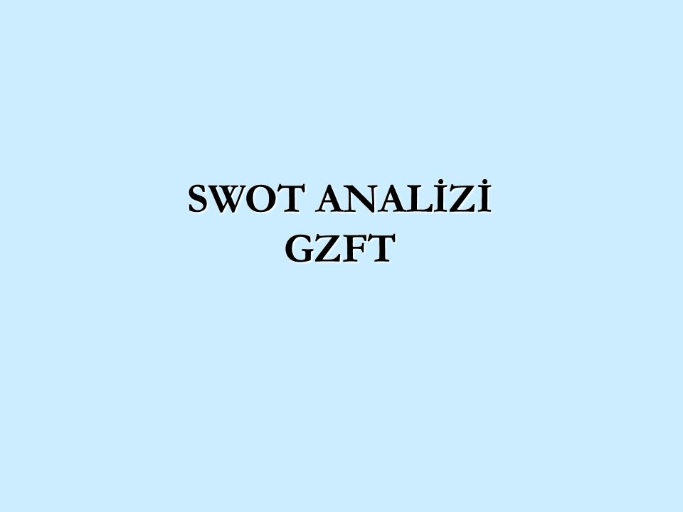 SWOT ANALİZİ GZFT