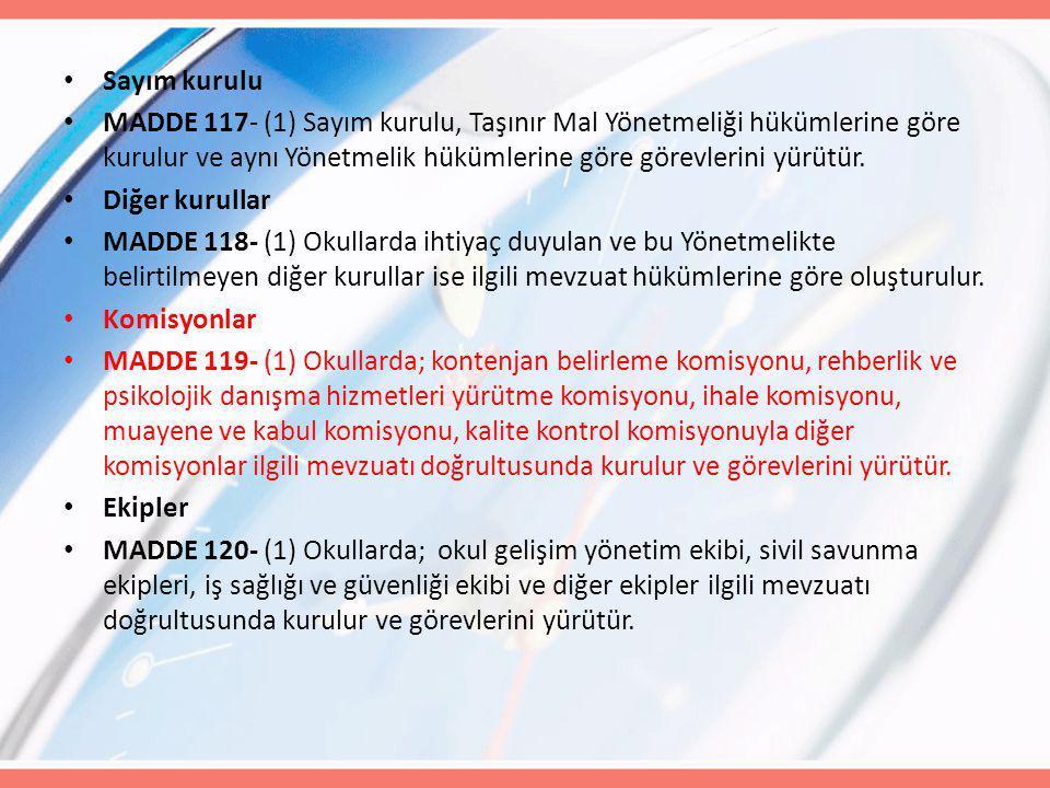 Sayım kurulu MADDE 117- (1) Sayım kurulu, Taşınır Mal Yönetmeliği hükümlerine göre kurulur ve aynı Yönetmelik hükümlerine göre görevlerini yürütür. Di