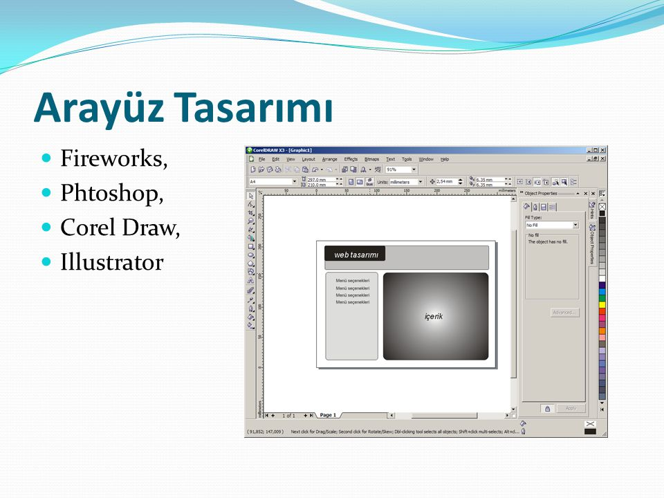 Arayüz Tasarımı Fireworks, Phtoshop, Corel Draw, Illustrator