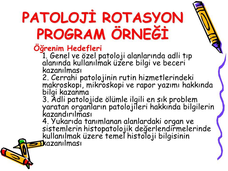 PATOLOJİ ROTASYON PROGRAM ÖRNEĞİ Öğrenim Hedefleri 1.