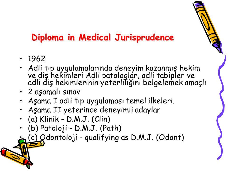 Diploma in Medical Jurisprudence 1962 Adli tıp uygulamalarında deneyim kazanmış hekim ve diş hekimleri Adli patologlar, adli tabipler ve adli diş heki