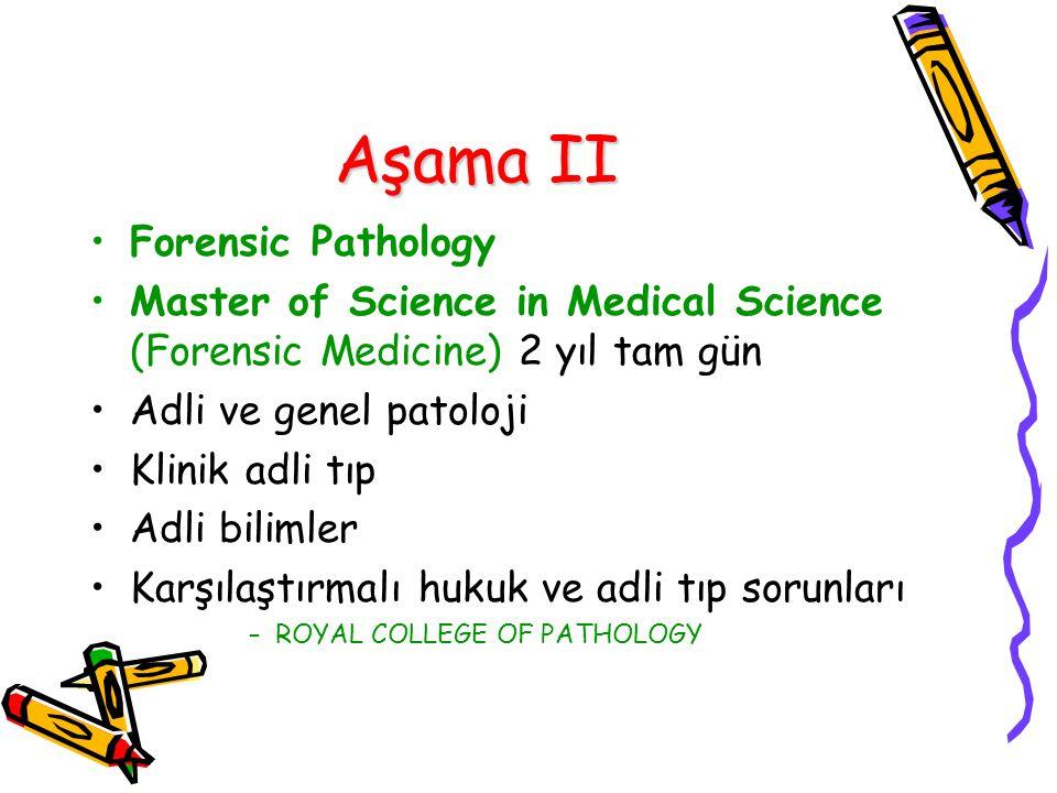 Aşama II Forensic Pathology Master of Science in Medical Science (Forensic Medicine) 2 yıl tam gün Adli ve genel patoloji Klinik adli tıp Adli bilimle