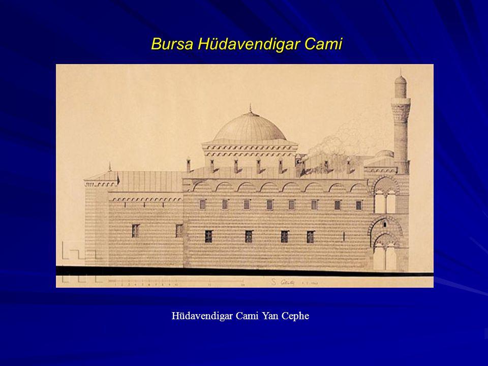 Bursa Hüdavendigar Cami Hüdavendigar Cami Yan Cephe