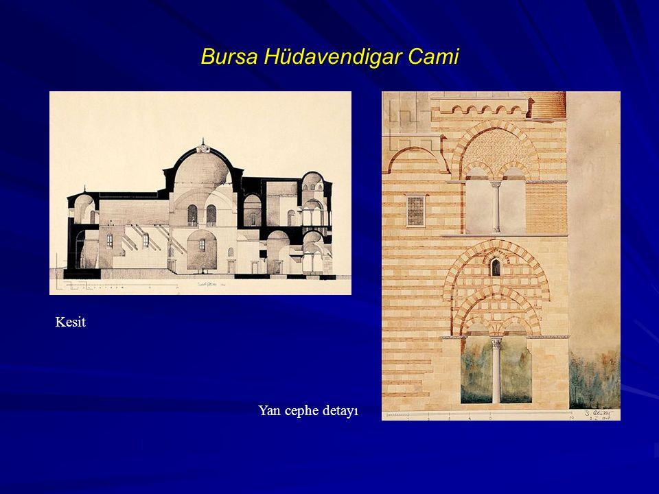 Bursa Hüdavendigar Cami Kesit Yan cephe detayı