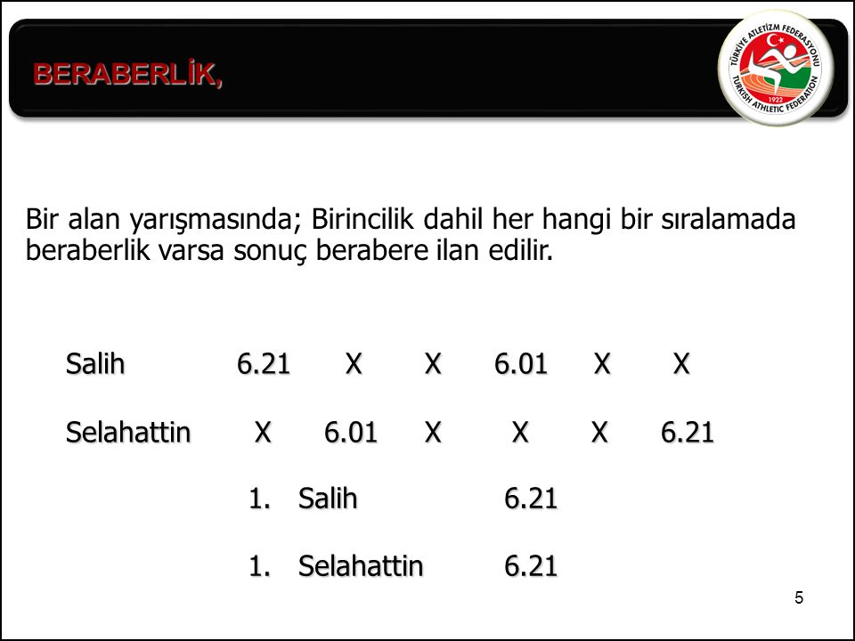 56 Örnek 1: Lider, yarış öncesinde yükseklikleri aşağıdaki şekilde ilan etmiştir ; 1.75m - 1.80m - 1.84m - 1.88m - 1.91m - 1.94m - 1.97m - 1.99m - 2.01m